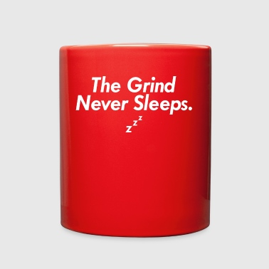 The Grind Never Sleeps. - Full Color Mug