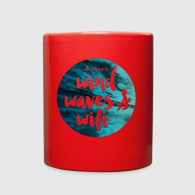 All I need is Wind, Waves and Wifi - Full Color Mug