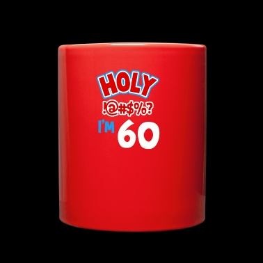 Holy I am 60 - Full Color Mug