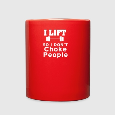 I Lift so I don t Choke people - Full Color Mug