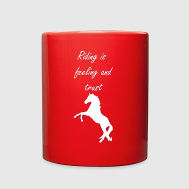 Riding is feeling and trust - Horse tee gift - Full Color Mug
