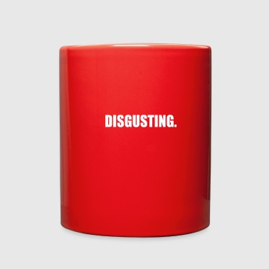 DISGUSTING - Full Color Mug