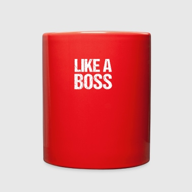 Like a Boss T-Shirt - Full Color Mug