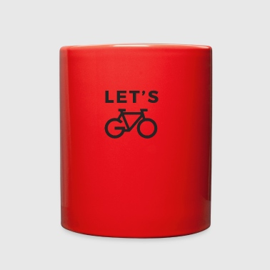 Let´s Go Cycling. Cyclist. Cycle. Roadbike - Full Color Mug