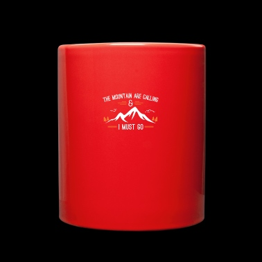 the mount are calling and I must go - Full Color Mug