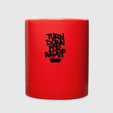 Turn Down For What - Full Color Mug