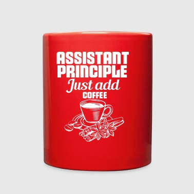 assistant principle coffee addicted gift - Full Color Mug