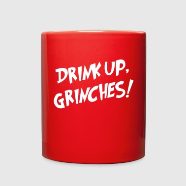 Drink Up, Grinches! - Full Color Mug
