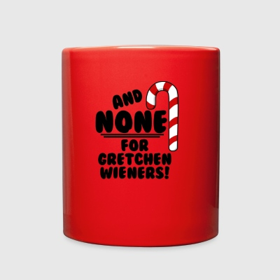 And NONE For Gretchen Wieners Mean Girls Christm - Full Color Mug