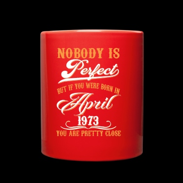 If You Born In April 1973 - Full Color Mug