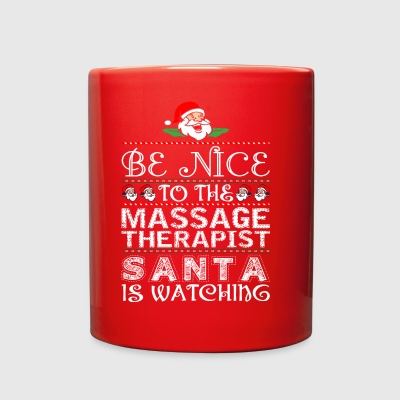 Be Nice To Massage Therapist Santa Is Watching - Full Color Mug