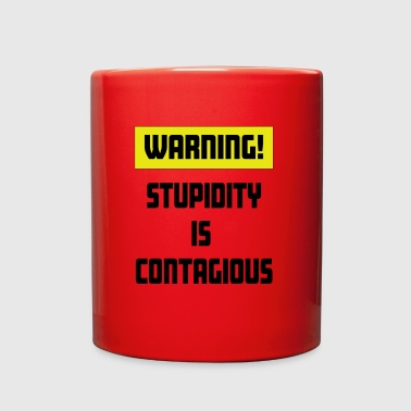 Warning, Stupidity is Contagious - Full Color Mug