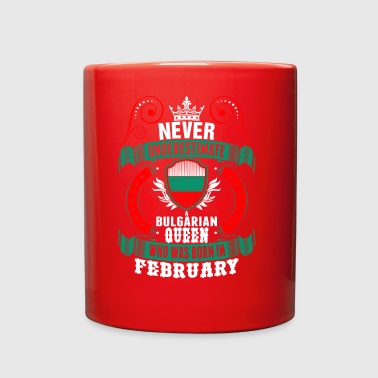 Never Underestimate A Bulgarian February Queen - Full Color Mug