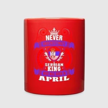 Never Underestimate A Serbian April King - Full Color Mug