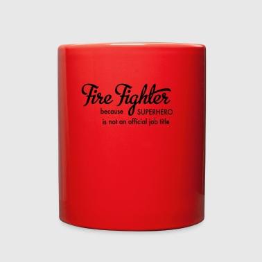 fire fighter - Full Color Mug