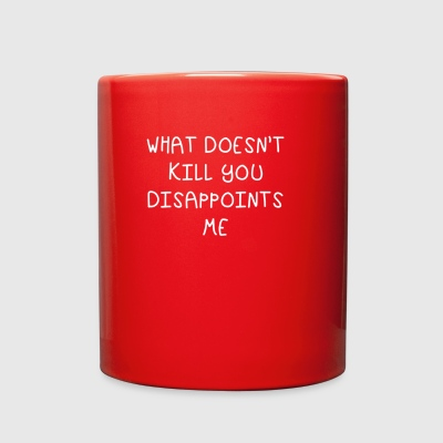 WHAT DOESNT KILL YOU - Full Color Mug