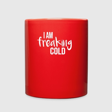 I Am Freaking Cold - Full Color Mug