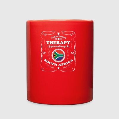 DON T NEED THERAPIE WANT GO SOUTH AFRICA - Full Color Mug