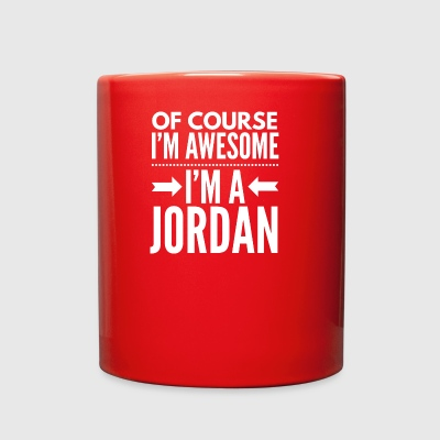 Of course I'm awesome I'm a Jordan - Full Color Mug