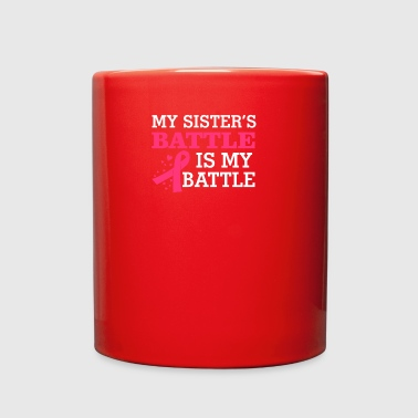 Sister Battle Is My Battle Breast Cancer - Full Color Mug