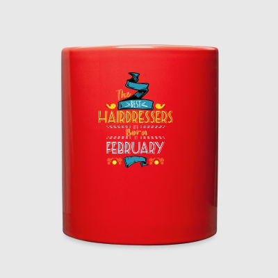 Best Hairdressers are Born in February Gift Idea - Full Color Mug