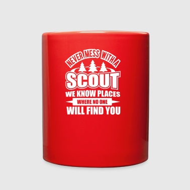NEVER MESS WITH A SCOUT. WE KNOW PLACES WHERE NO O - Full Color Mug