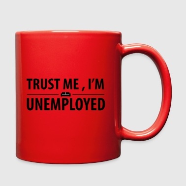 trust me I'm unemployed - Full Color Mug
