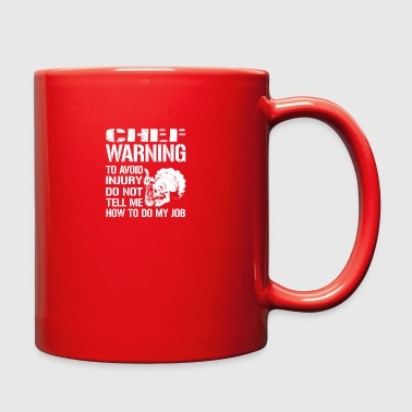 Chef Warning Job - Full Color Mug