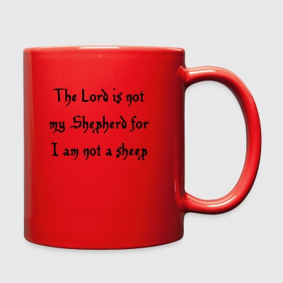 The Lord is not my Shepherd for I am not a sheep - Full Color Mug