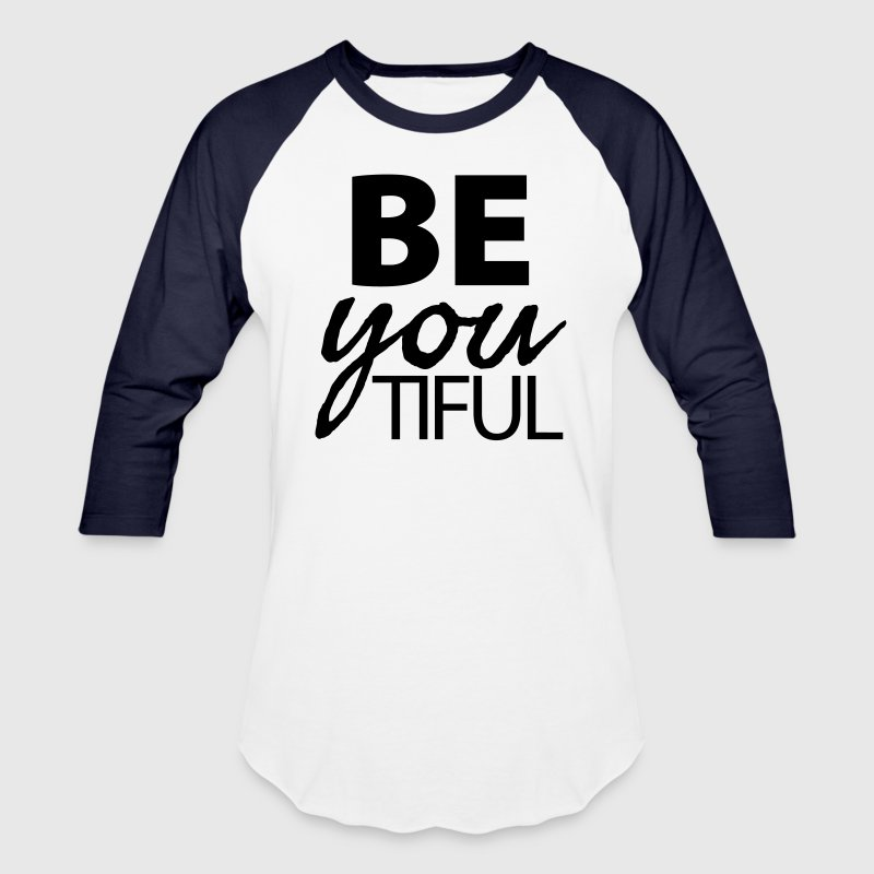 BE YOU TIFUL - Baseball T-Shirt