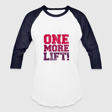 Gym And Exercise - One more lift - Baseball T-Shirt