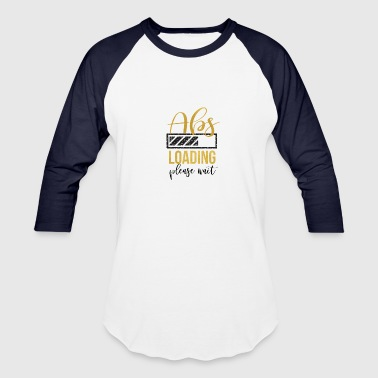Abs Abs Loading - Baseball T-Shirt