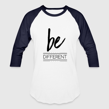 be different - Baseball T-Shirt