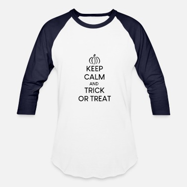 Keep Calm And Trick Or Treat Halloween Keep Calm And Trick Or Treat Halloween Fun Shirt - Baseball T-Shirt