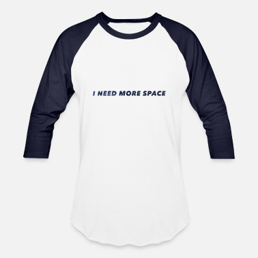 Spacemonster I Need More Space Galaxy Milky Way - Unisex Baseball T-Shirt