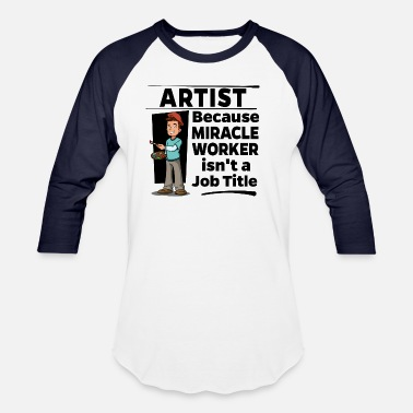 Miracle Worker Artist Künstler - Miracle Worker - Unisex Baseball T-Shirt