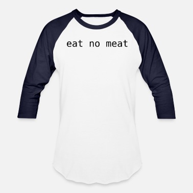 Meat Eating Eat no Meat - Baseball T-Shirt