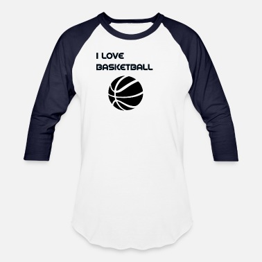 I Love Basketball Basketball i love basketball - Unisex Baseball T-Shirt
