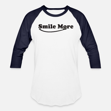 Smile More Smile more - Unisex Baseball T-Shirt