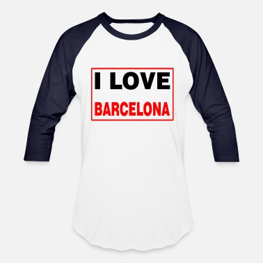 9a3a56da5 I Love Barcelona I Love Barcelona  Shirt - Unisex Baseball T-Shirt