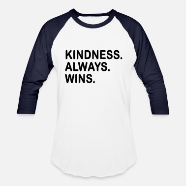 Sayings Kindness. Always. Wins. Be positive and kind. Cool - Unisex Baseball T-Shirt