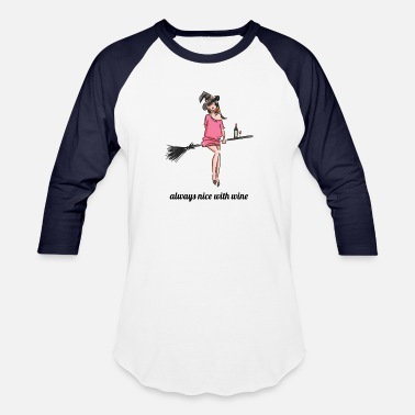 Clever Wine Sayings always nice with wine - Wine Witch Halloween - Unisex Baseball T-Shirt