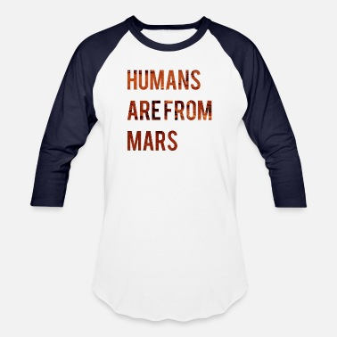 Kornkreise humans are from mars - Baseball T-Shirt