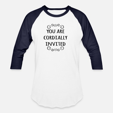 Invitation You are cordially invited - Baseball T-Shirt