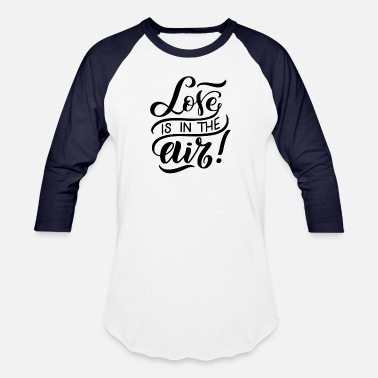 Air Style Love is in the Air Style - Baseball T-Shirt