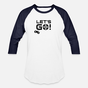 Go Game Gamer Gaming - Let's Go - Baseball T-Shirt