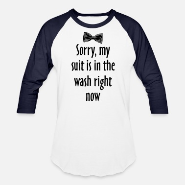 Red Sorry, my suit is in the wash right now - Unisex Baseball T-Shirt
