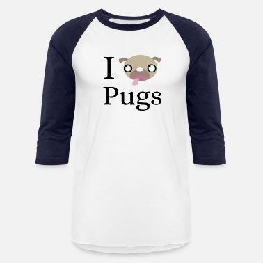 8b5d7f89 I Love Pugs Pug Fun Face Owner Lover Mom Dad - Unisex Baseball T-Shirt