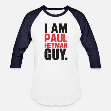 Paul Heyman I am paul heyman guy - Baseball T-Shirt