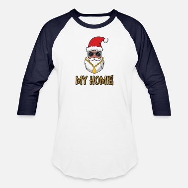Homie Gangsta Santa Is My Homie Christmas Homeboy Gift - Baseball T-Shirt